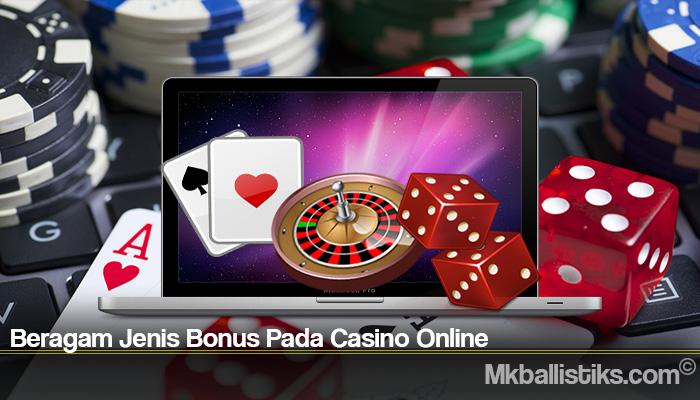 Beragam Jenis Bonus Pada Casino Online