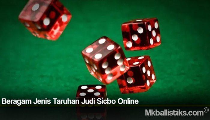 Beragam Jenis Taruhan Judi Sicbo Online