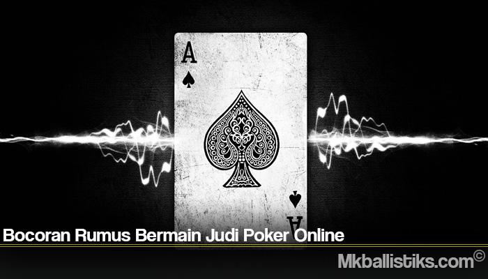 Bocoran Rumus Bermain Judi Poker Online