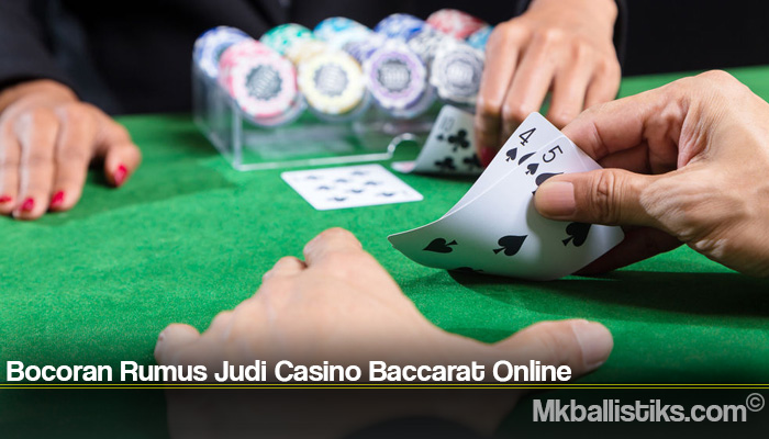 Bocoran Rumus Judi Casino Baccarat Online