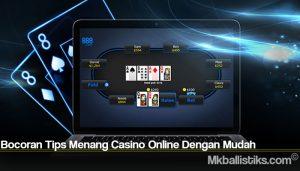 Bocoran Tips Menang Casino Online Dengan Mudah