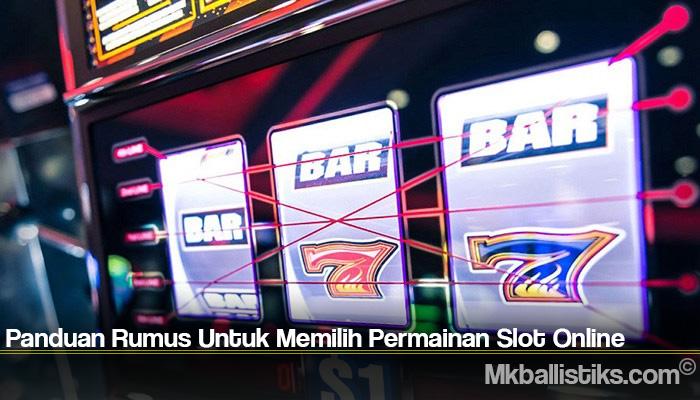 Panduan Rumus Untuk Memilih Permainan Slot Online