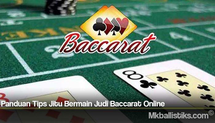 Panduan Tips Jitu Bermain Judi Baccarat Online