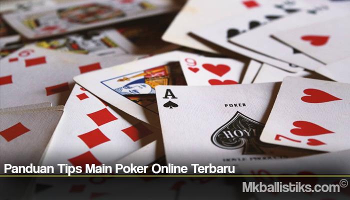 Panduan Tips Main Poker Online Terbaru