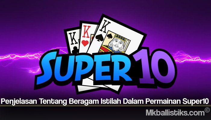 Penjelasan Tentang Beragam Istilah Dalam Permainan Super10