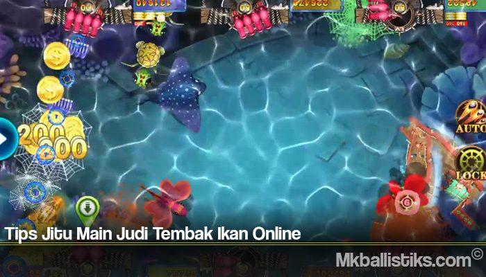 Tips Jitu Main Judi Tembak Ikan Online
