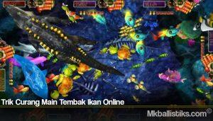 Trik Curang Main Tembak Ikan Online