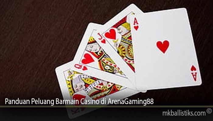 Panduan Peluang Barmain Casino di ArenaGaming88